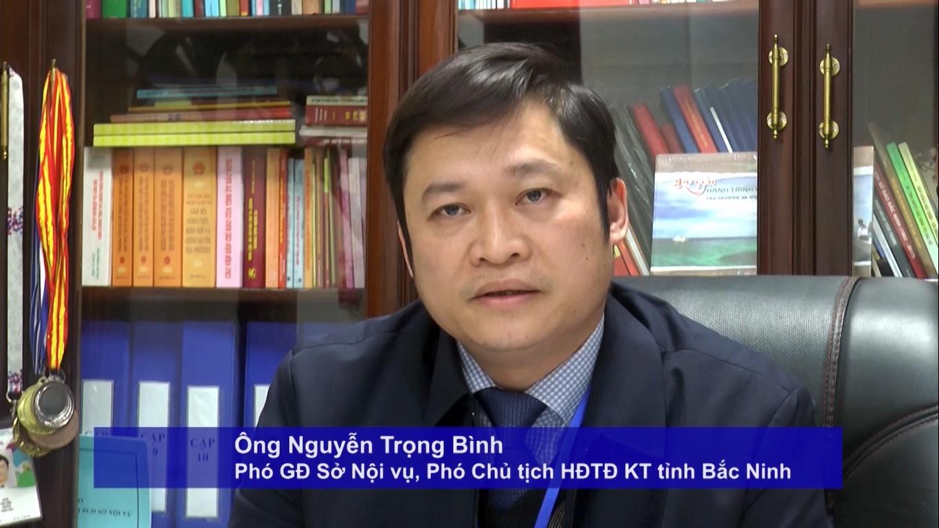 Ông Nguyễn Trọng Bình, Phó Giám đốc Sở Nội vụ, Phó Chủ tịch HĐTĐ KT tỉnh Bắc Ninh